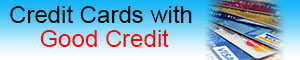 Credit Cards with Good Credit